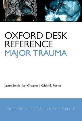 Oxford Desk Reference: Major Trauma