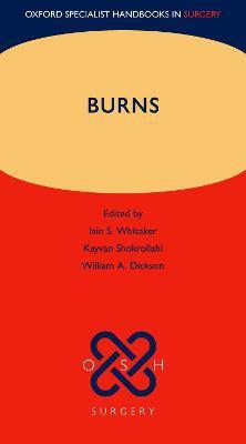 Burns (Oxford Specialist Handbooks in Surgery)