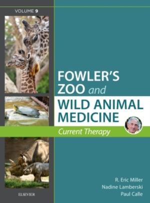 Miller - Fowler's Zoo and Wild Animal Medicine, Volume 9