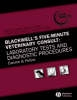 Laboratory Tests and Diagnostic Procedures (Blackwell's Five-minute Veterinary Consult)