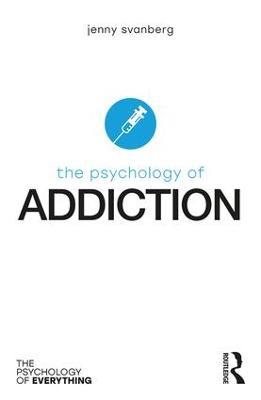 The Psychology of Addiction