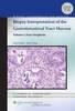 Biopsy Interpretation of the Gastrointestinal Tract Mucosa