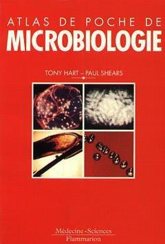 ATLAS DE POCHE DE MICROBIOLOGIE - Paul Shears,Tony Hart