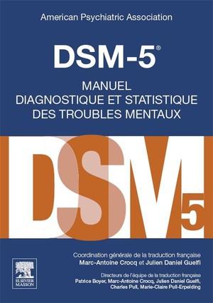 Dsm-5 ; Manuel Diagnostique Et Statistique Des Troubles Mentaux
