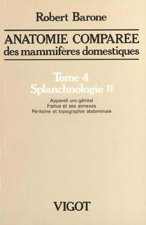 Anatomie Comparée des Mammifères Domestiques Tome 4